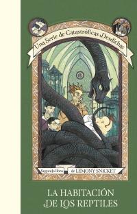 megustaleer - La habitación de los reptiles (Una serie de Catastróficas desdichas 2) - Lemony Snicket