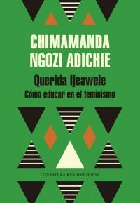 megustaleer - Querida Ijeawele. Cómo educar en el feminismo - Chimamanda Ngozi Adichie