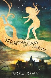 megustaleer - Serafina y la capa negra - Robert Beatty
