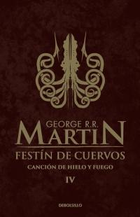Festín de cuervos (Canción de hielo y fuego 4) - Megustaleer Uruguay