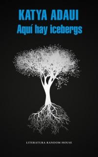 megustaleer - Aquí hay icebergs - Katya Adaui