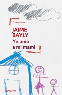 Yo Amo A Mi Mami Bisexual confeso, su primera novela no se lo digas a nadie (1994), que narra la historia de un joven. yo amo a mi mami