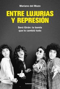 Resultado de imagen para Entre lujurias y represión - Serú Girán: la banda que lo cambió todo