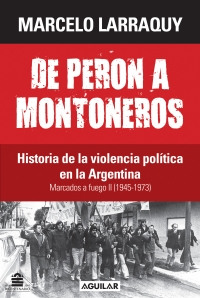 De Peron A Montoneros 1945-1973