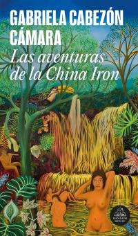 Resultado de imagen para Las aventuras de la China Iron, de Gabriela Cabezón Cámara (Literatura Random House).