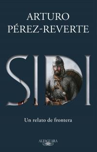 "Resultado de imagen de PÉREZ-REVERTE, Arturo. Sidi Buenos Aires, Alfaguara, 2019 (Narrativa Española)"""