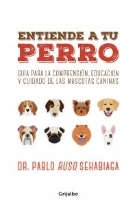 Resultado de imagen para entiende a tu perro dr. pablo ruso sehabiaga