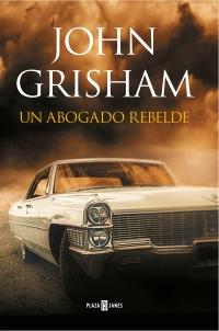 megustaleer - Un abogado rebelde - John Grisham