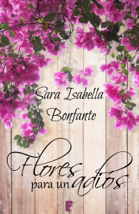 megustaleer - Flores para un adiós - Sara Isabella Bonfante