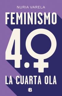megustaleer - Feminismo 4.0. La cuarta ola - Nuria Varela