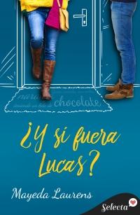¿Y si fuera Lucas? (Cinco chicos con suerte 2) de Mayeda Laurens