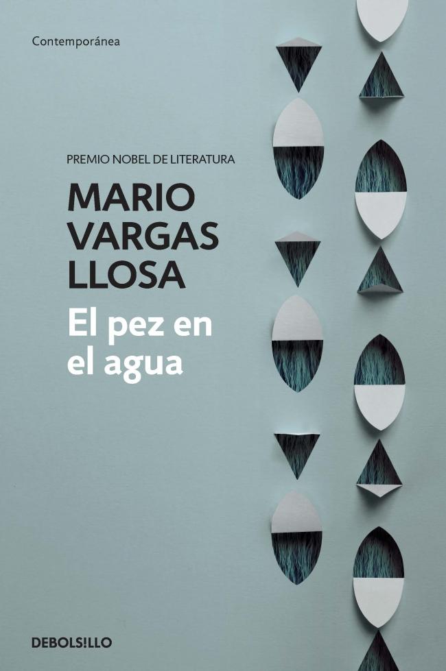 9b87852ea639 El pez en el agua - Mario Vargas Llosa - Primer capítulo - megustaleer -  DEBOLS!LLO -