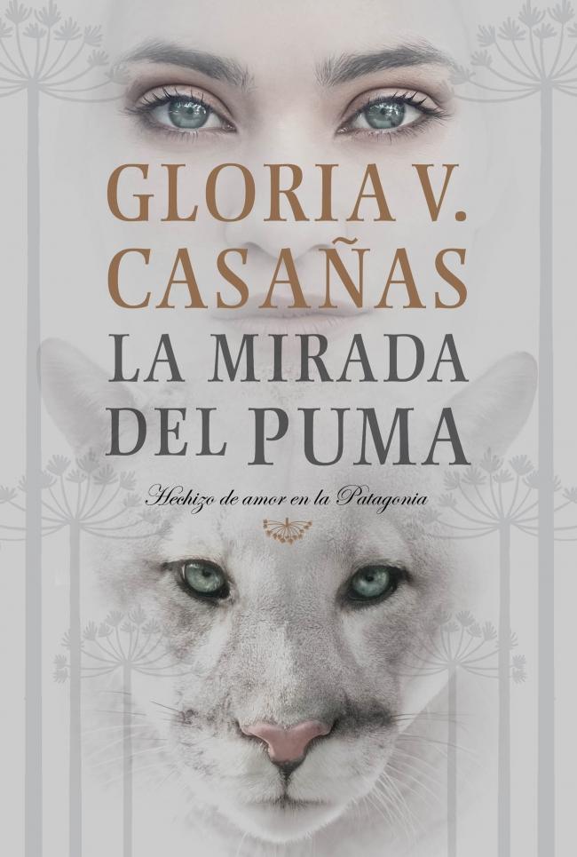 15bbffee8 La mirada del puma - Gloria V. Casañas - Primer capítulo - megustaleer -  PLAZA & JANES -