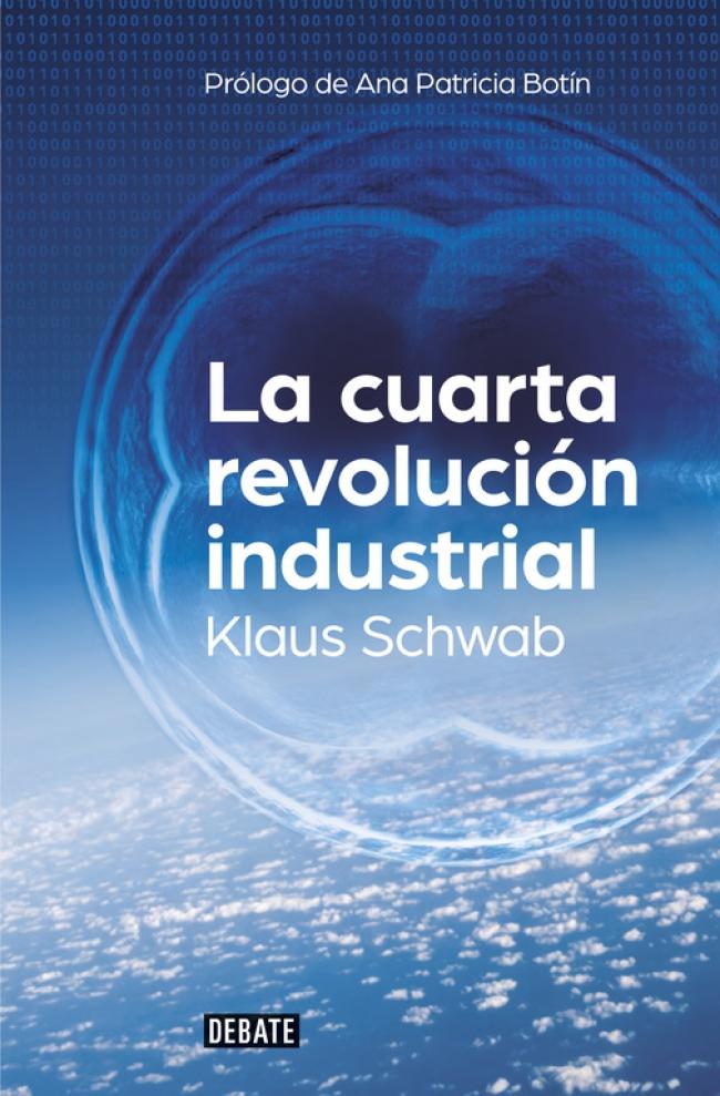 La cuarta revolución industrial - Klaus Schwab - Primer capítulo -  megustaleer - DEBATE - 6fd6a23249a