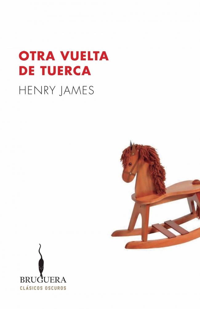 Otra Vuelta De Tuerca Henry James Primer Capitulo Megustaleer Bruguera