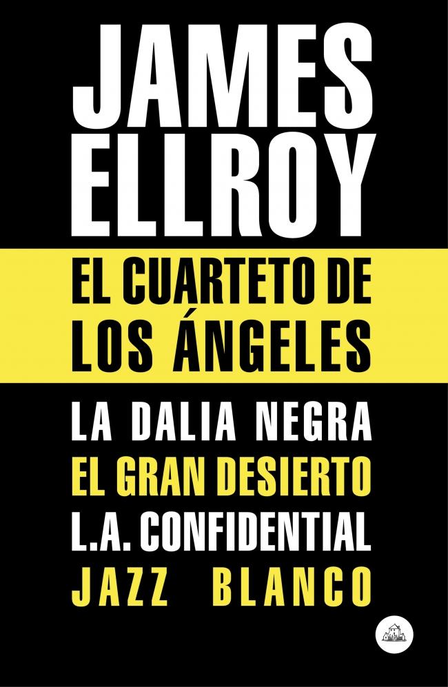 18f9d0f779 El Cuarteto de Los Ángeles - James Ellroy - Primer capítulo - megustaleer -  LITERATURA RANDOM HOUSE -